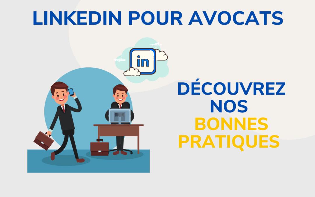 LinkedIn pour avocats : découvrez nos bonnes pratiques
